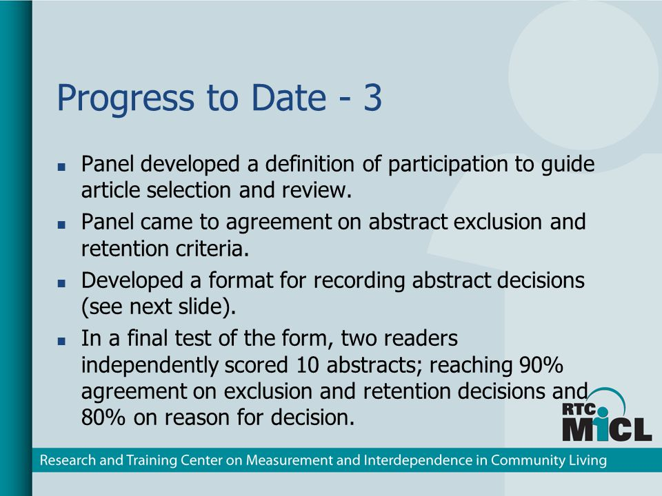 Progress to Date - 3 Panel developed a definition of participation to guide article selection and review.