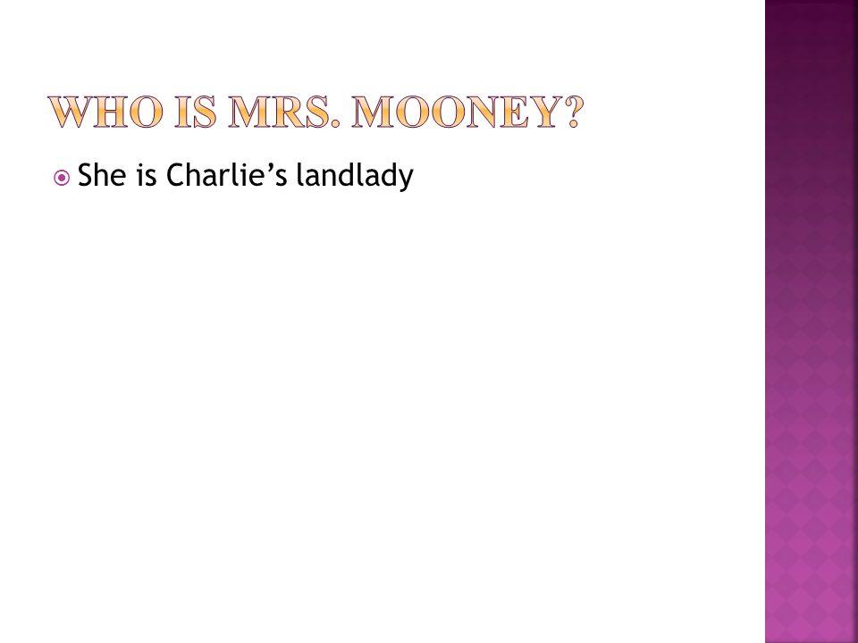  She is Charlie's landlady