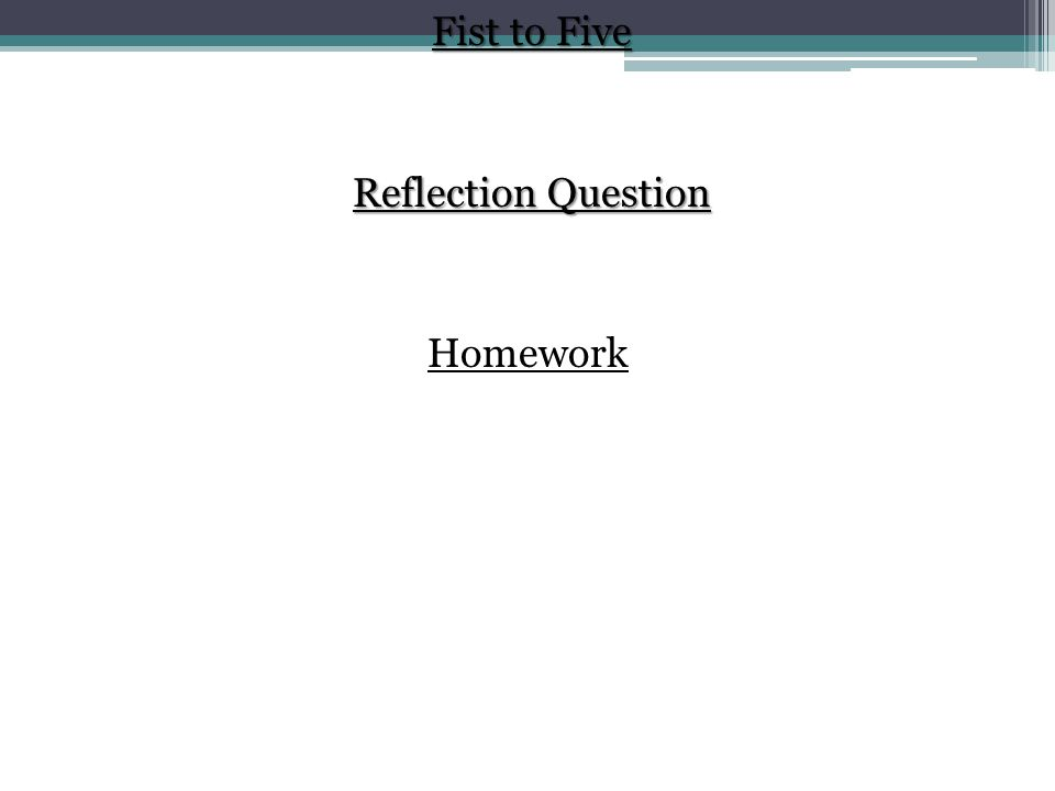 Fist to Five Reflection Question Homework