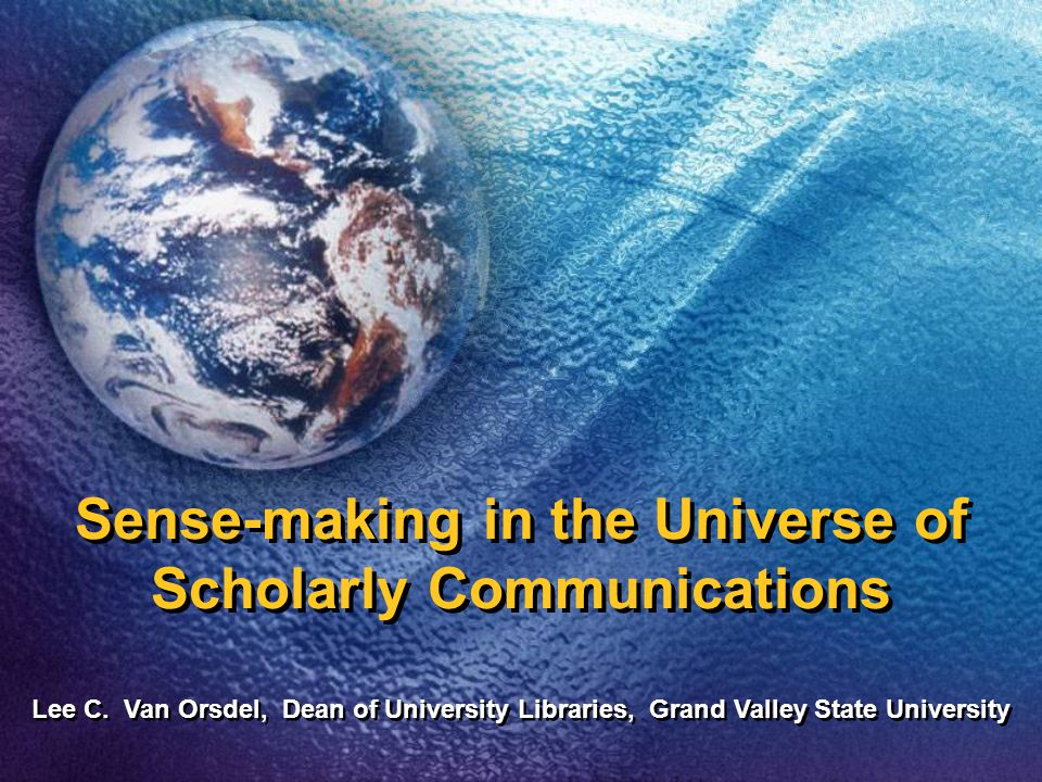 Sense-making in the Universe of Scholarly Communications Lee C.