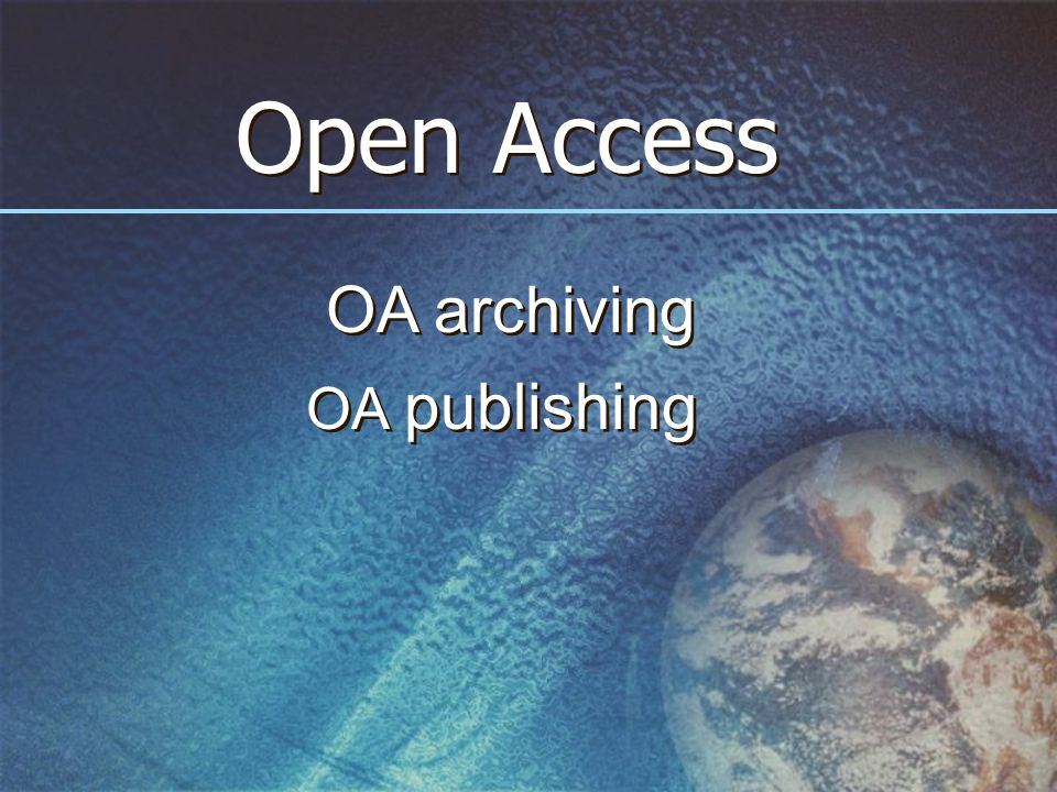 Open Access OA archiving OA publishing