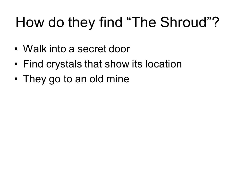 How do they find The Shroud .