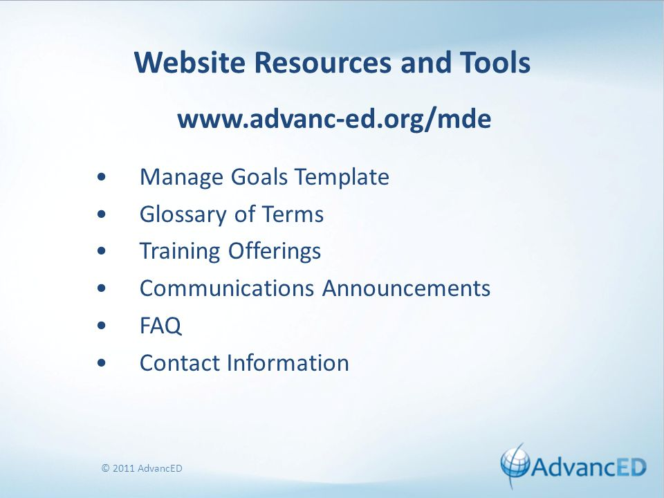 © 2011 AdvancED Website Resources and Tools Manage Goals Template Glossary of Terms Training Offerings Communications Announcements FAQ Contact Inform