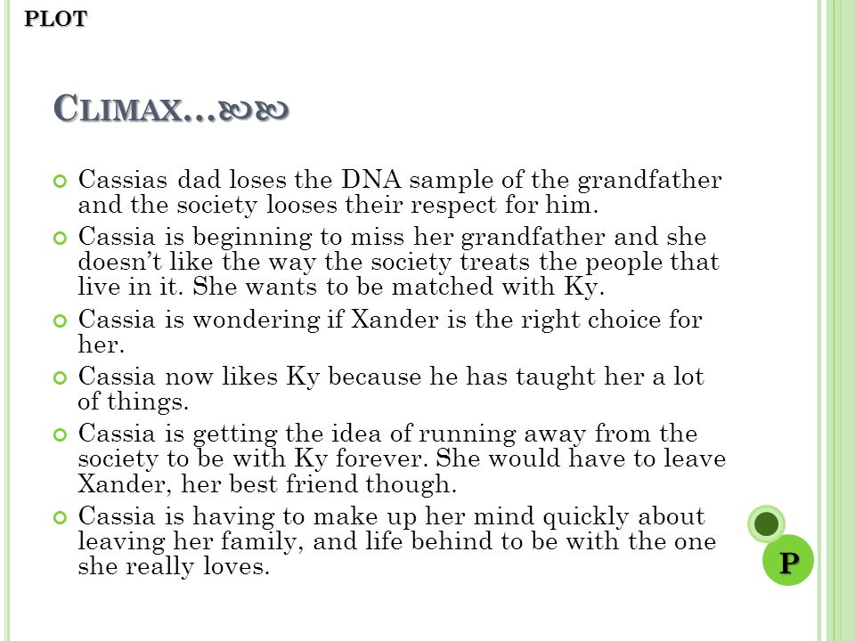 C LIMAX … C LIMAX … Cassias dad loses the DNA sample of the grandfather and the society looses their respect for him.
