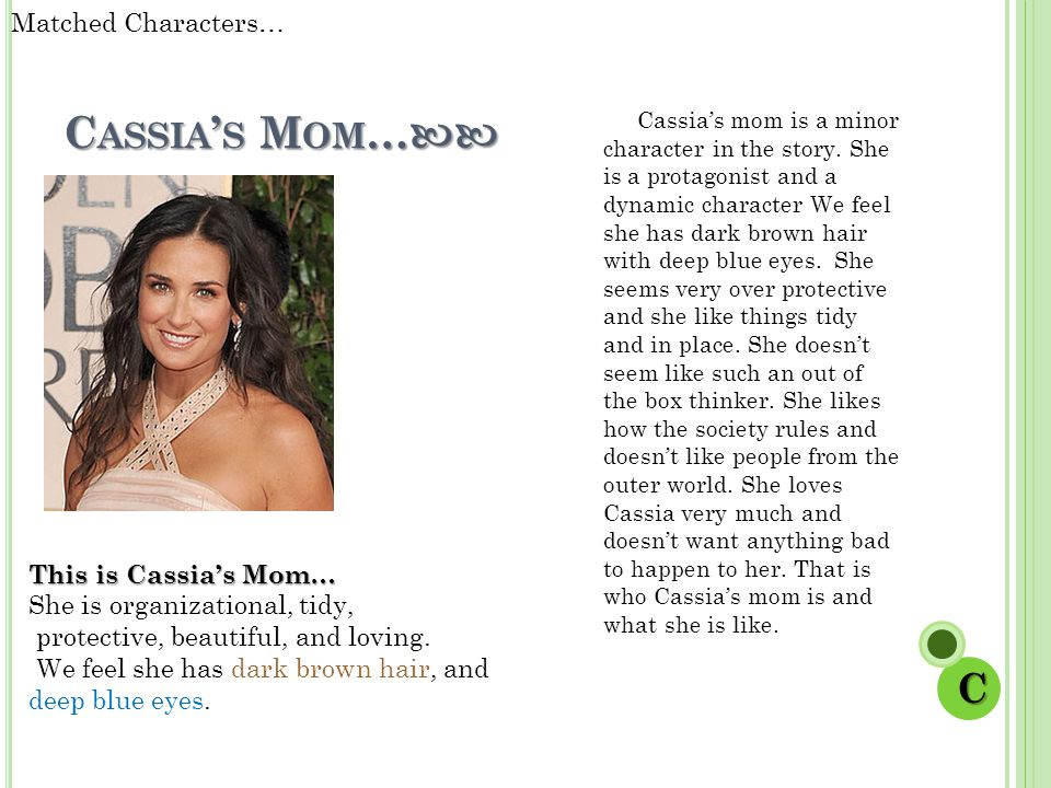 C ASSIA ' S M OM … C ASSIA ' S M OM … Cassia's mom is a minor character in the story.