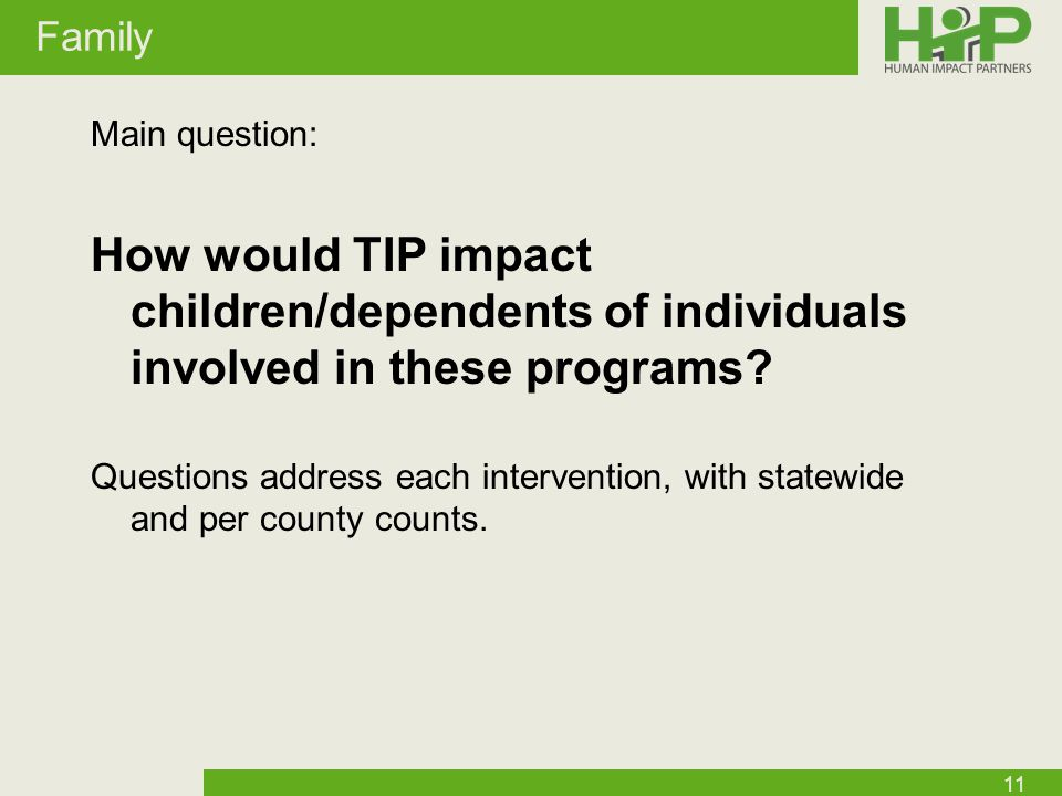 Family Main question: How would TIP impact children/dependents of individuals involved in these programs.