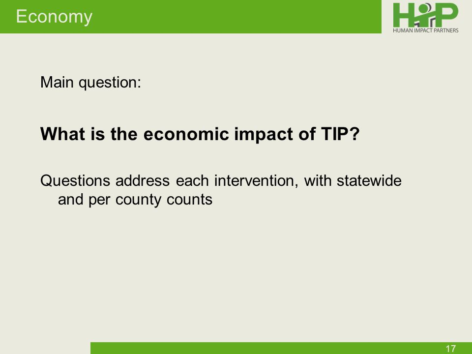 Economy Main question: What is the economic impact of TIP.