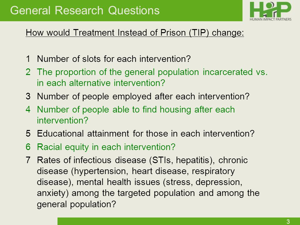 General Research Questions How would Treatment Instead of Prison (TIP) change: 1Number of slots for each intervention.