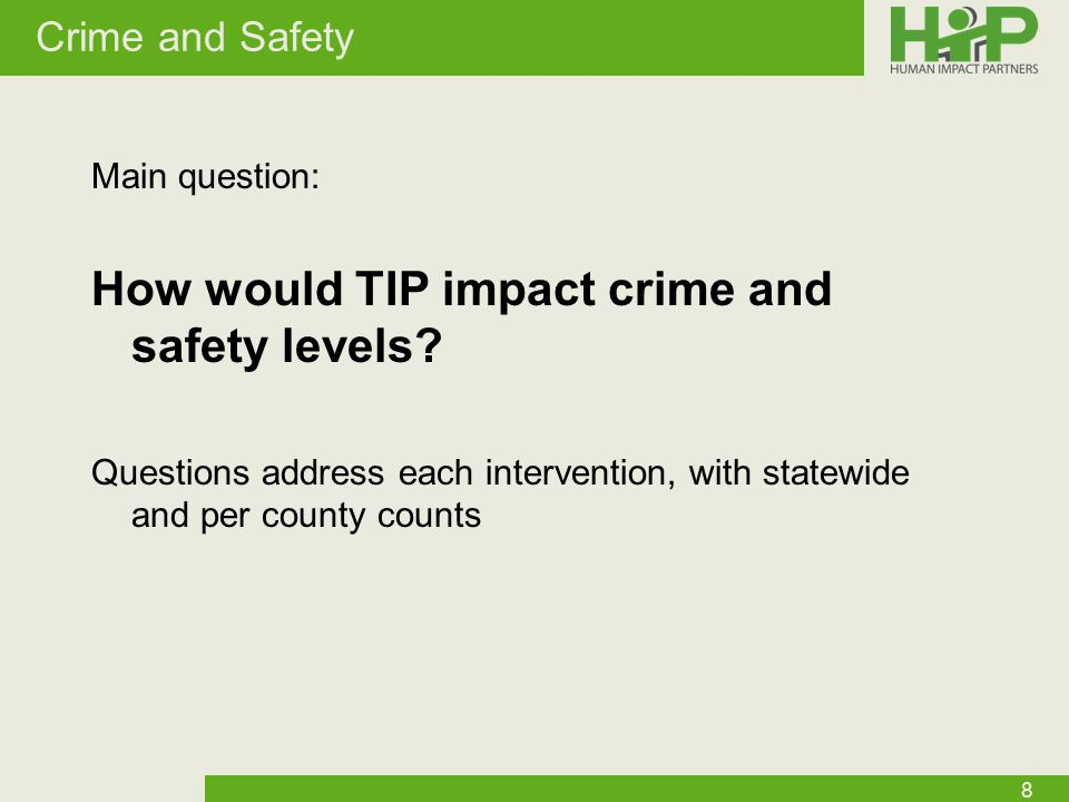 Crime and Safety Main question: How would TIP impact crime and safety levels.