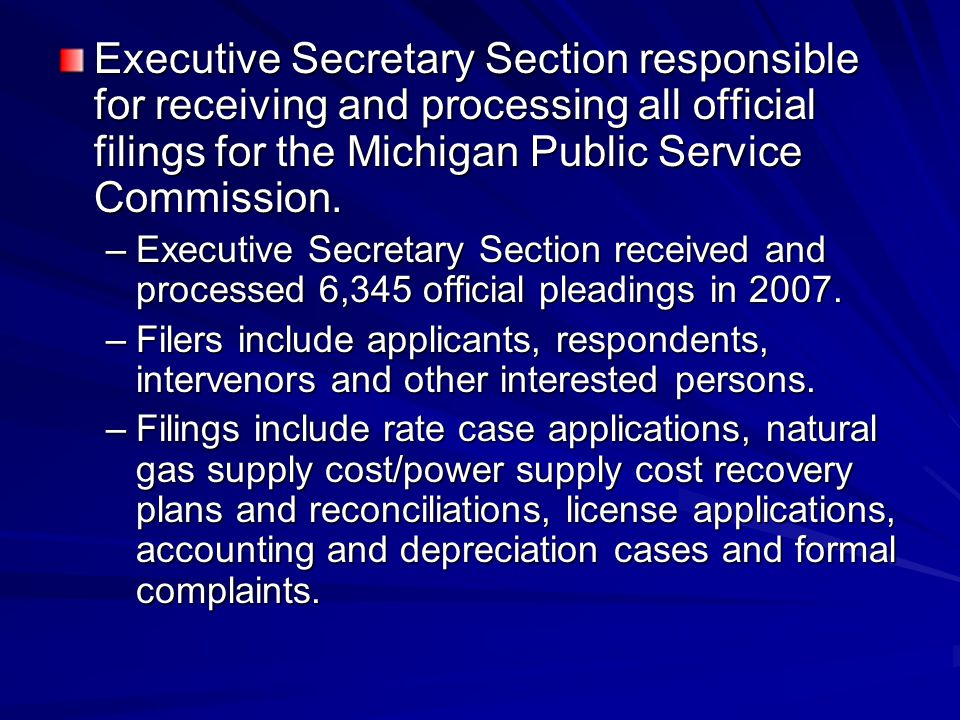 Executive Secretary Section responsible for receiving and processing all official filings for the Michigan Public Service Commission.