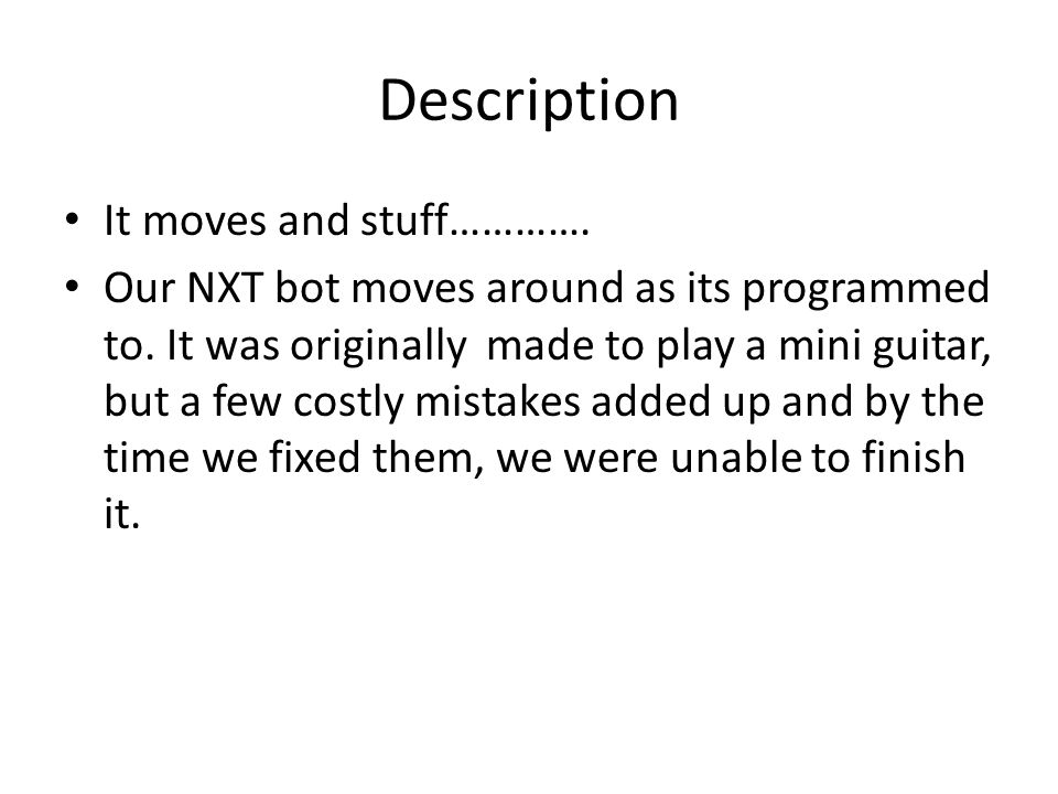What we learned We learned to program with NXT Mindstorms and we built good partner skills.