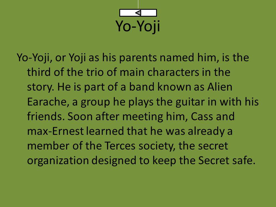 Yo-Yoji Yo-Yoji, or Yoji as his parents named him, is the third of the trio of main characters in the story.