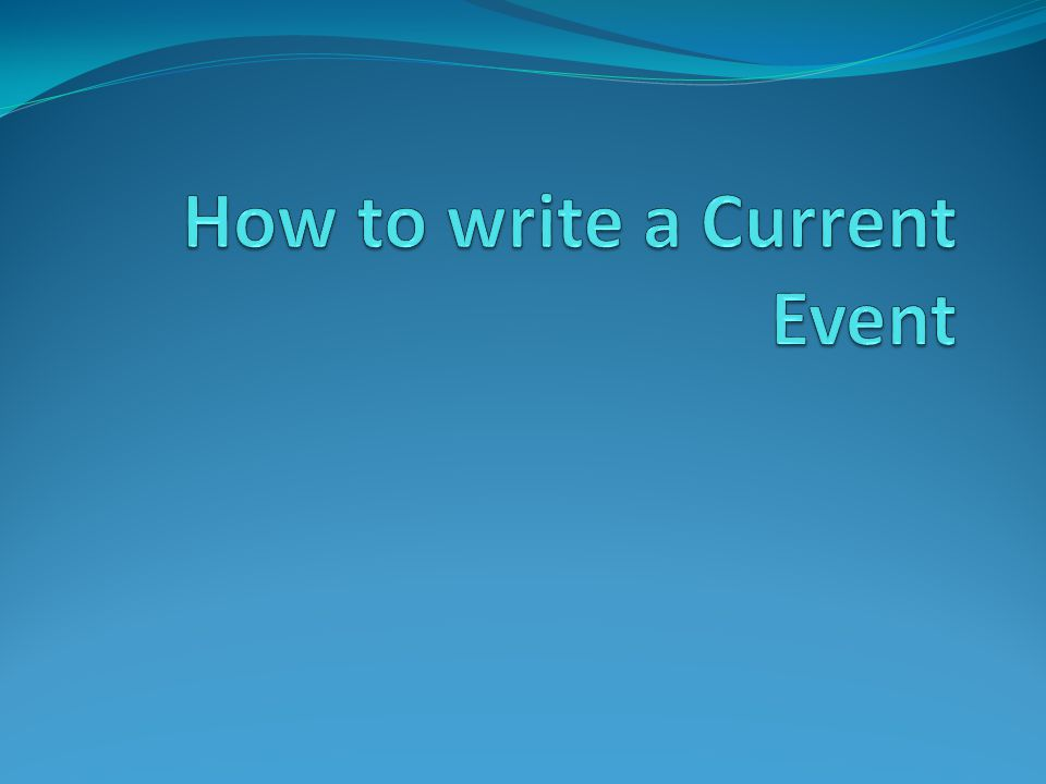 Current Event In order to write a good essay, you must include Claim Data Warrant