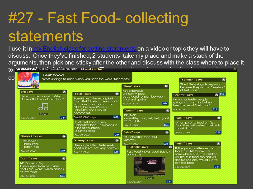 #27 - Fast Food- collecting statements I use it in my English class for getting statements on a video or topic they will have to discuss.
