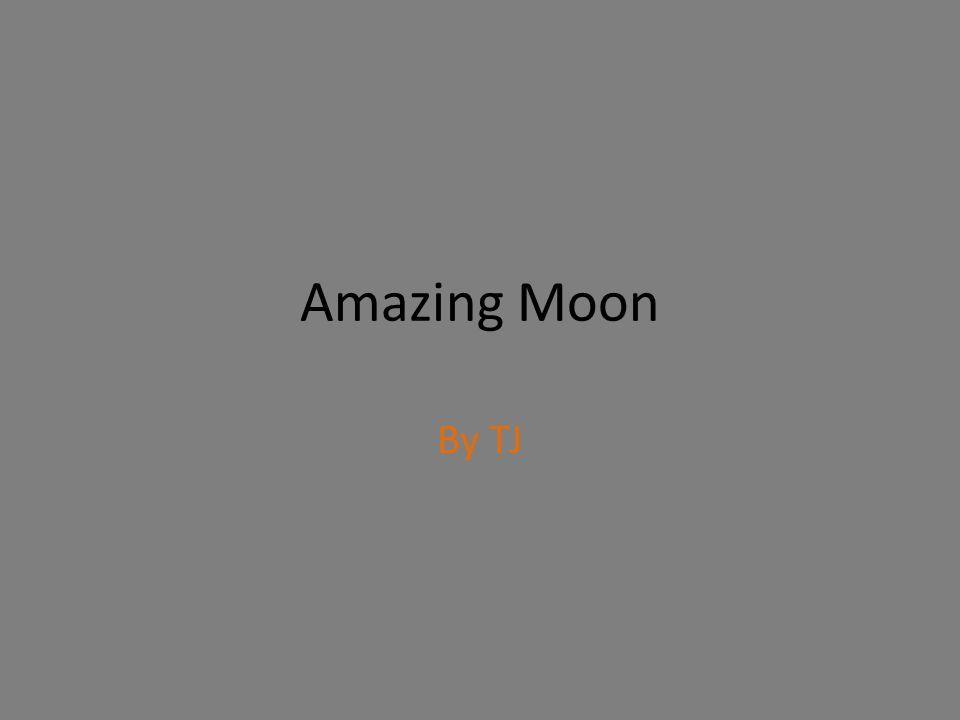 Amazing Moon By TJ