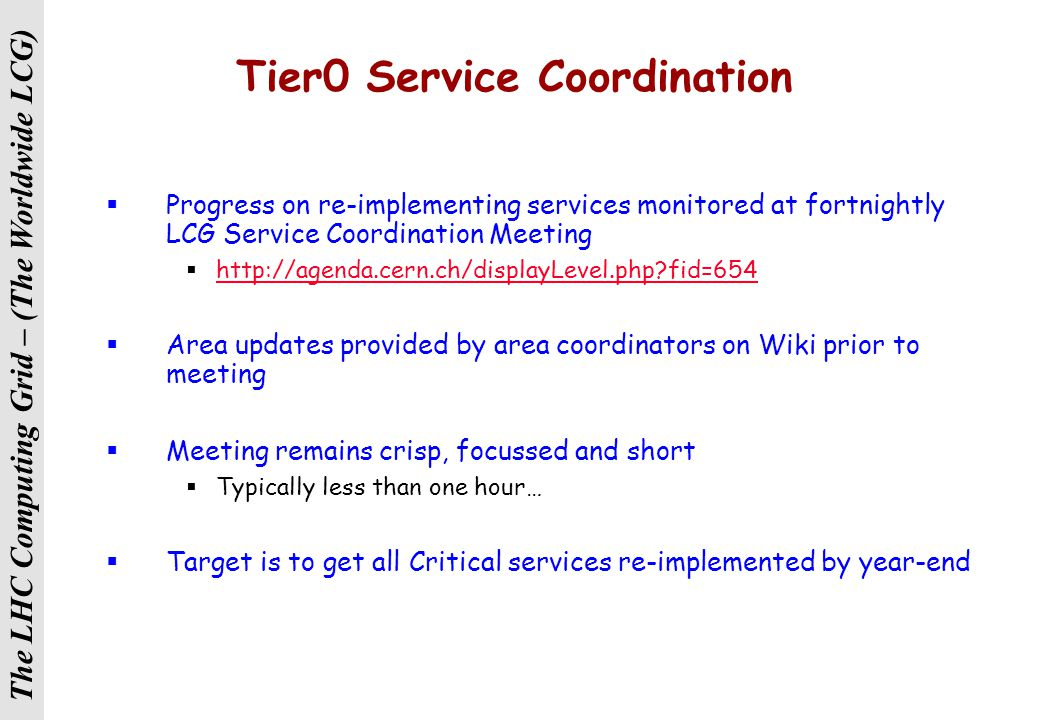 The LHC Computing Grid – (The Worldwide LCG) Operations Checklist  2nd level support organisation defined (who to call when there is a problem with t