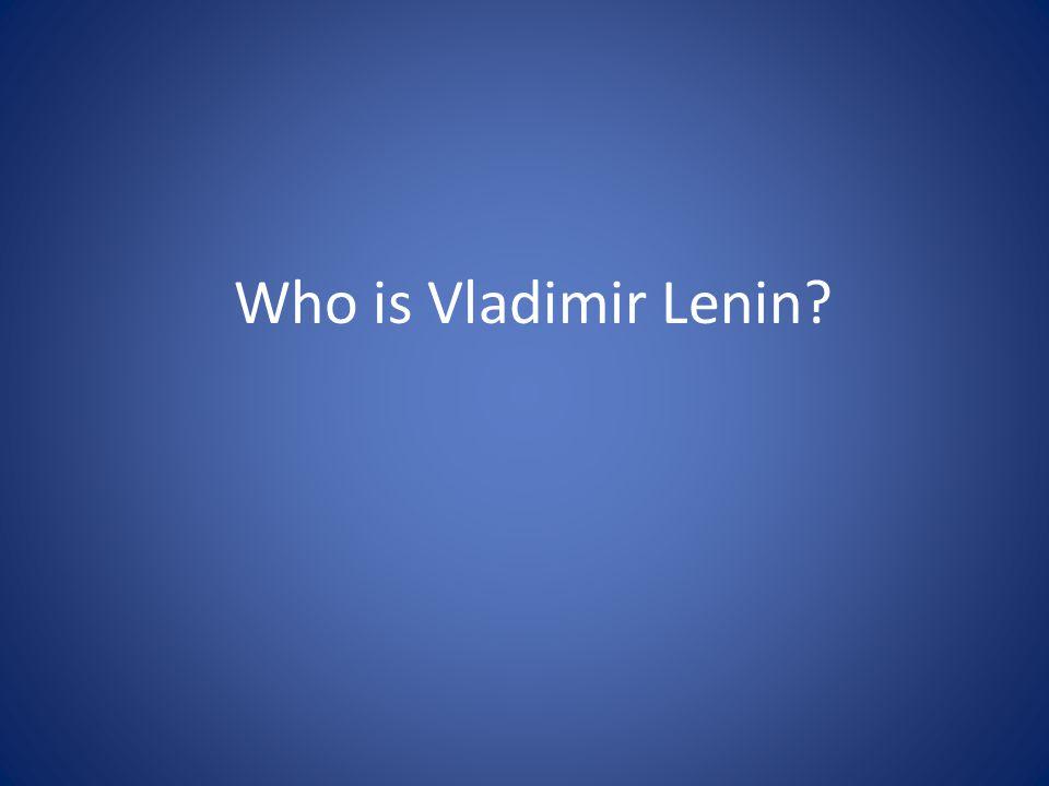 Who is Vladimir Lenin?