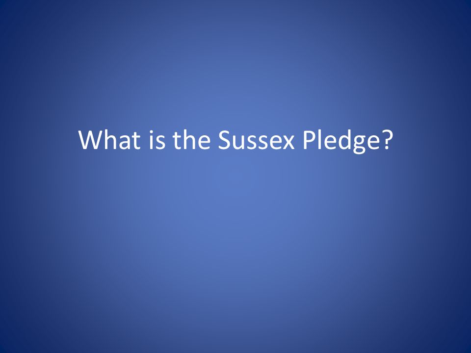 What is the Sussex Pledge?