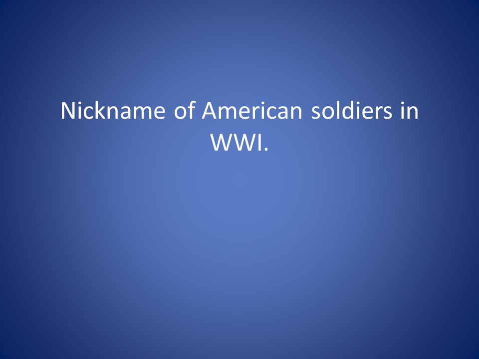 Nickname of American soldiers in WWI.