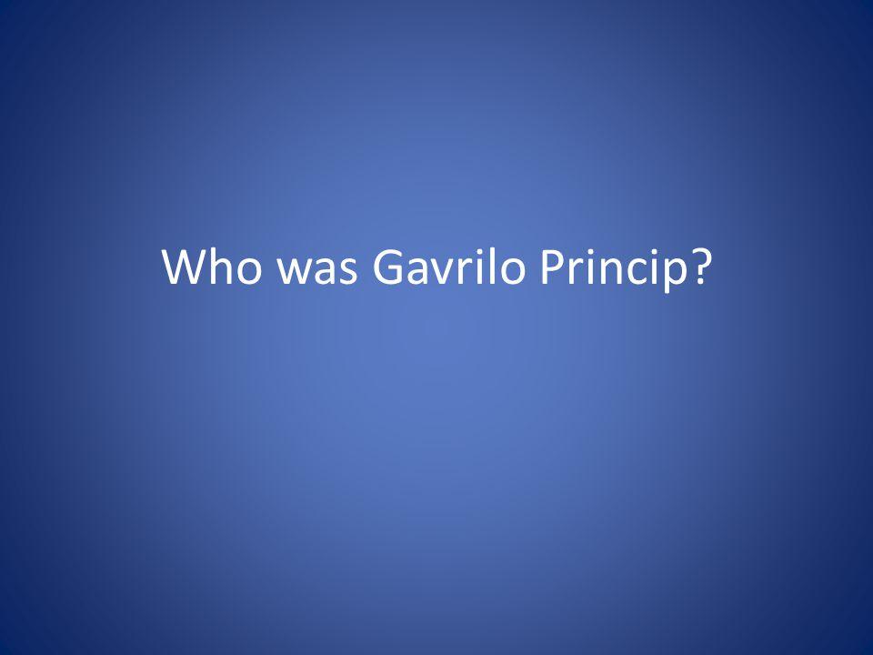 Who was Gavrilo Princip?