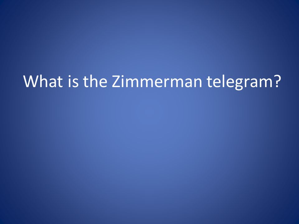 What is the Zimmerman telegram?