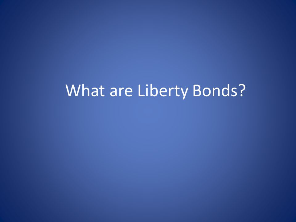 What are Liberty Bonds?