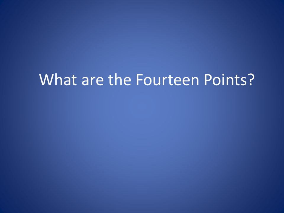 What are the Fourteen Points?