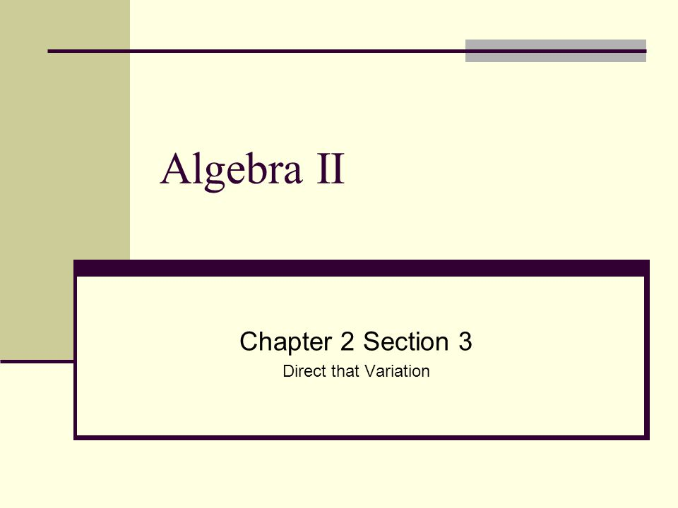 Algebra II Chapter 2 Section 3 Direct that Variation
