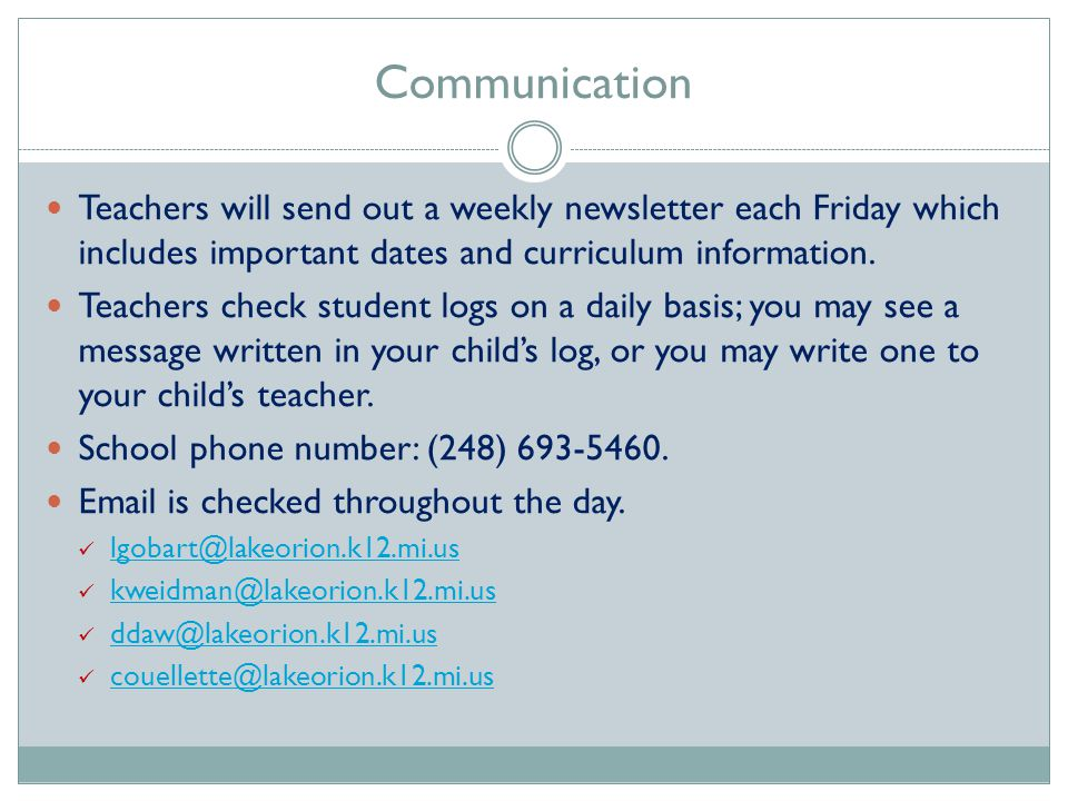 Communication Teachers will send out a weekly newsletter each Friday which includes important dates and curriculum information.
