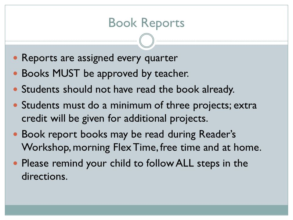 Book Reports Reports are assigned every quarter Books MUST be approved by teacher.