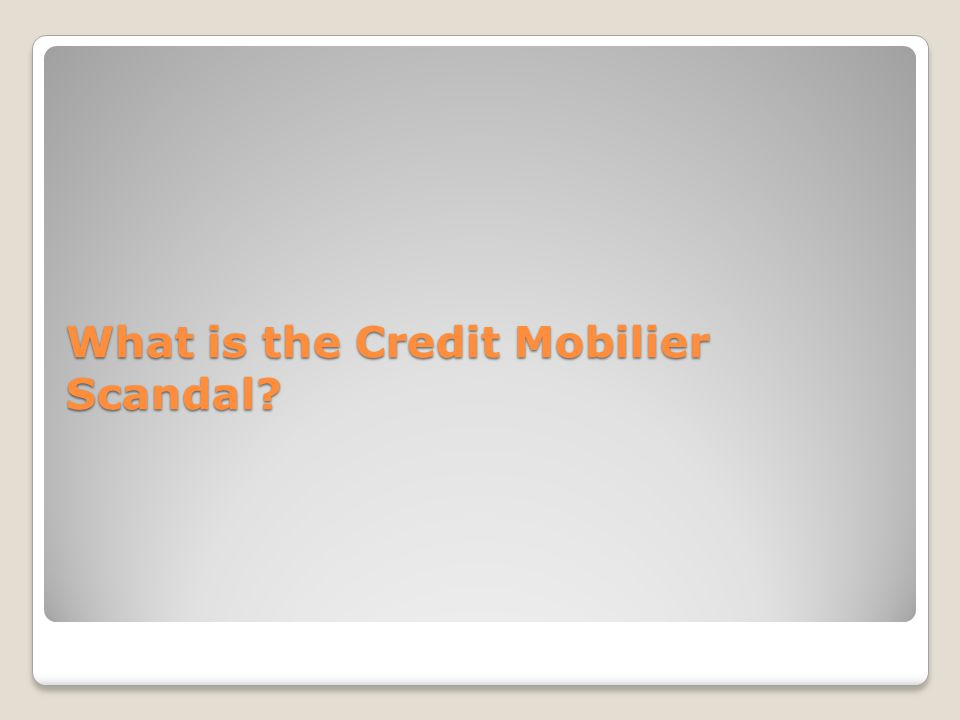 What is the Credit Mobilier Scandal