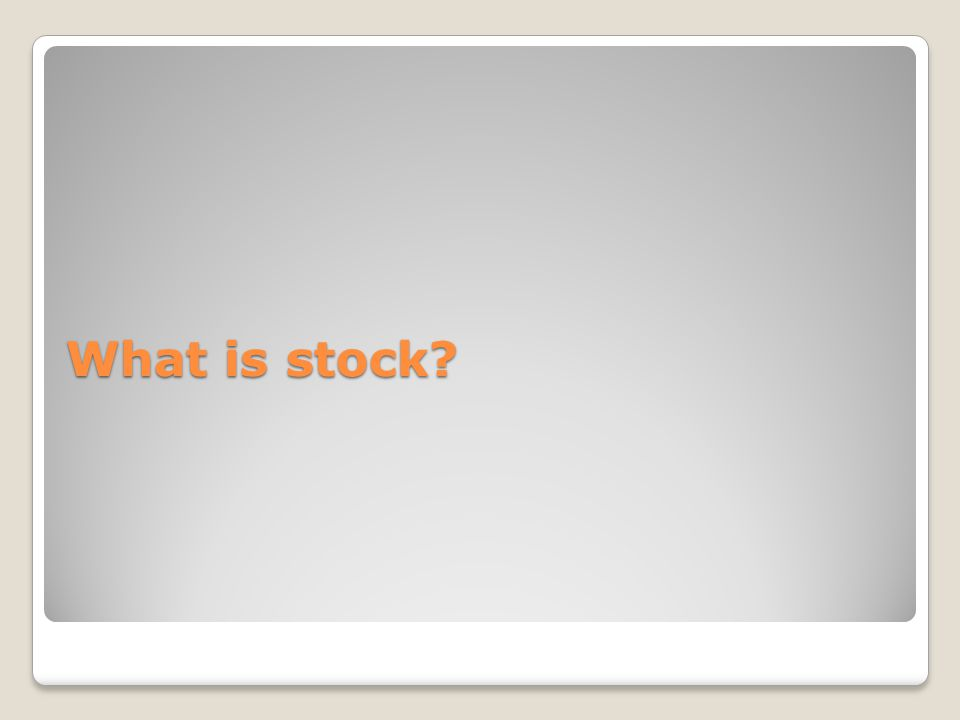 What is stock