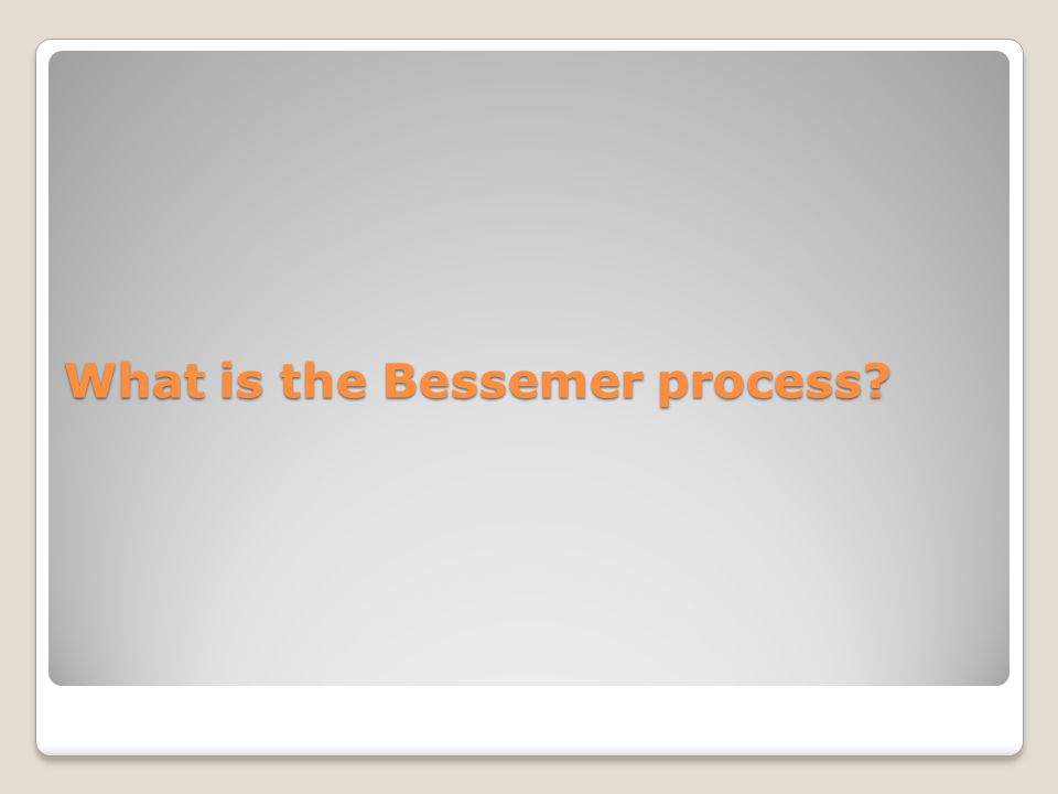 What is the Bessemer process?