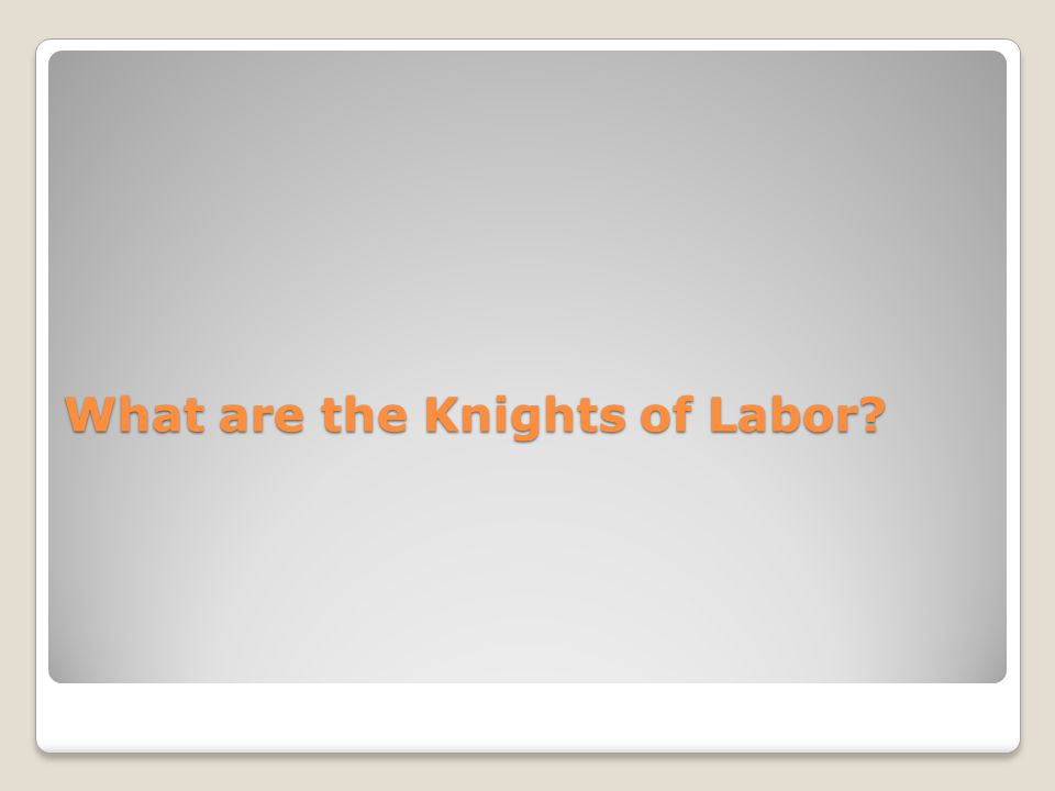 What are the Knights of Labor?