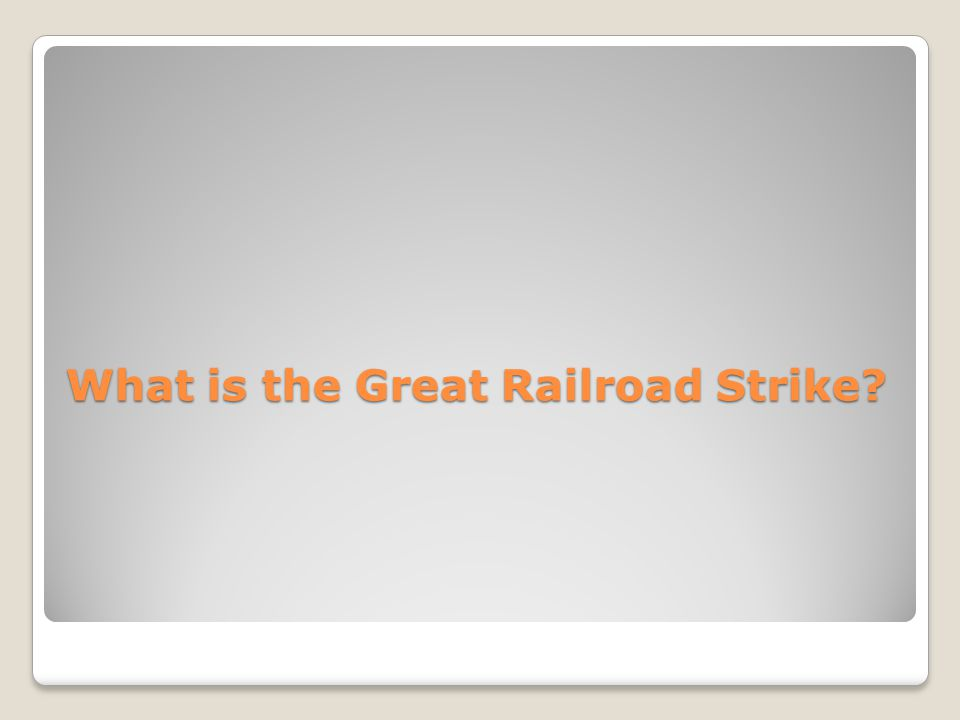 What is the Great Railroad Strike?