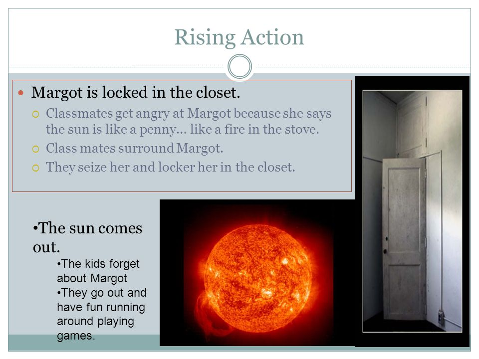 Rising Action Margot is locked in the closet.