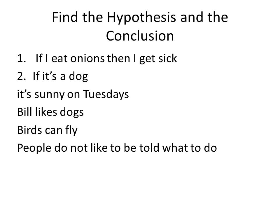 Find the Hypothesis and the Conclusion 1.