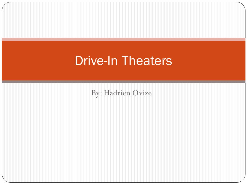 By: Hadrien Ovize Drive-In Theaters