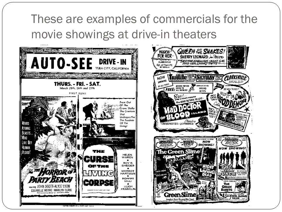Sources http://www.driveintheater.com/driveadd.htm http://www.driveintheater.com/history/1950.htm http://www.driveintheater.com/history/1960.htm http://the60sofficialsite.com/Drive- In_Theater_Memories.html http://the60sofficialsite.com/Drive- In_Theater_Memories.html