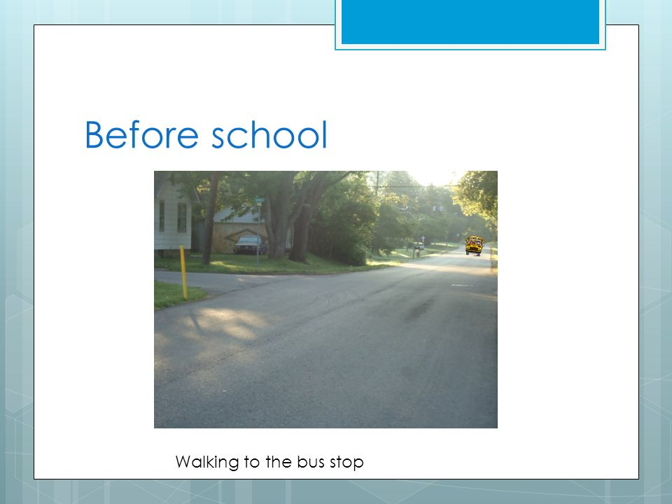 Before school Walking to the bus stop