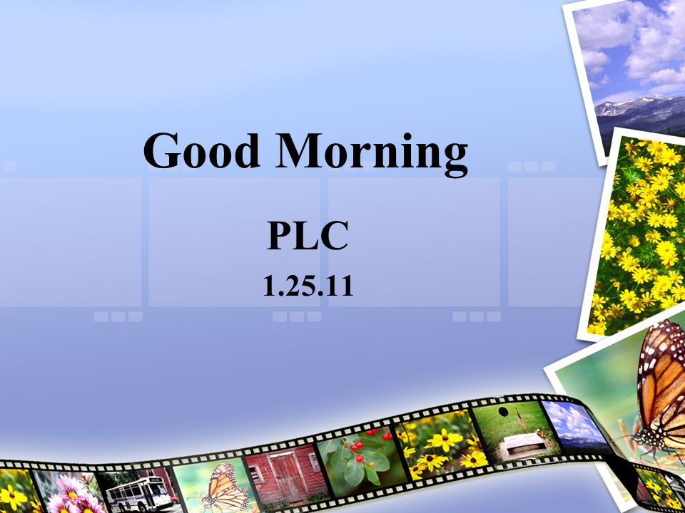 Good Morning PLC 1.25.11