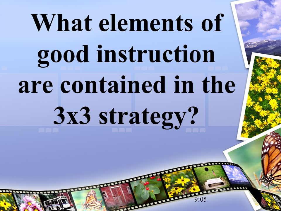 What elements of good instruction are contained in the 3x3 strategy 9:05