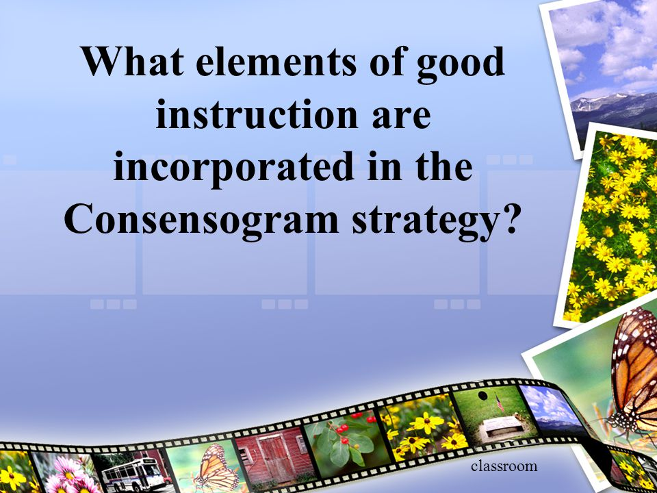 What elements of good instruction are incorporated in the Consensogram strategy classroom