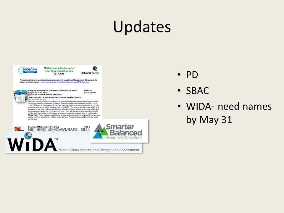 Updates PD SBAC WIDA- need names by May 31