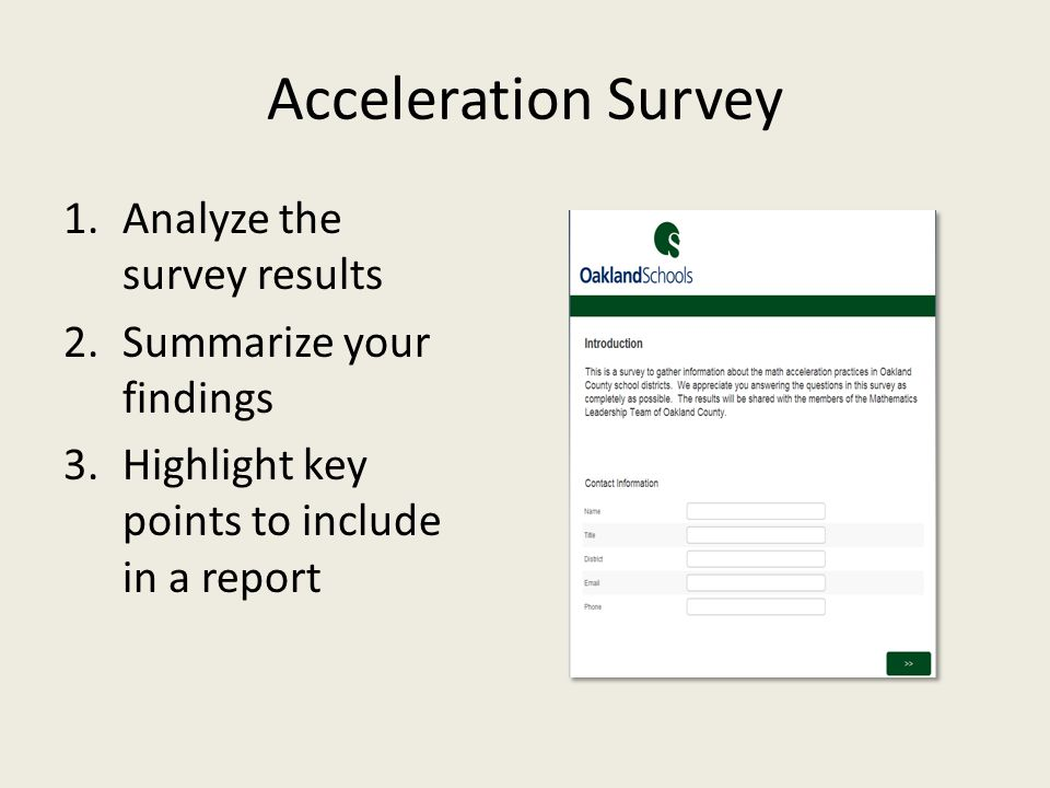 Acceleration Survey 1.Analyze the survey results 2.Summarize your findings 3.Highlight key points to include in a report