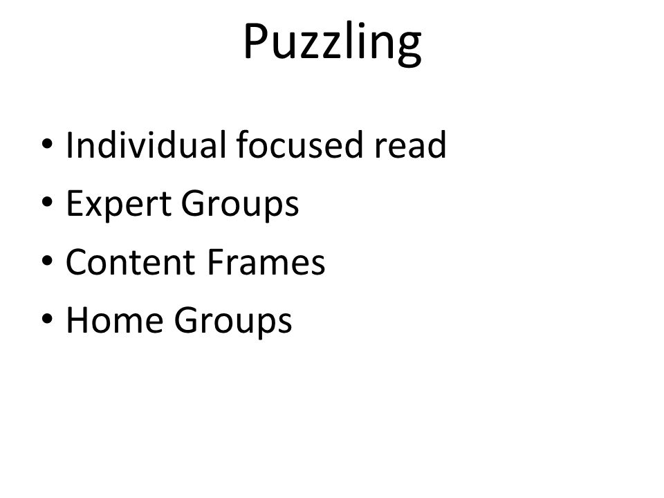Individual focused read Expert Groups Content Frames Home Groups Puzzling