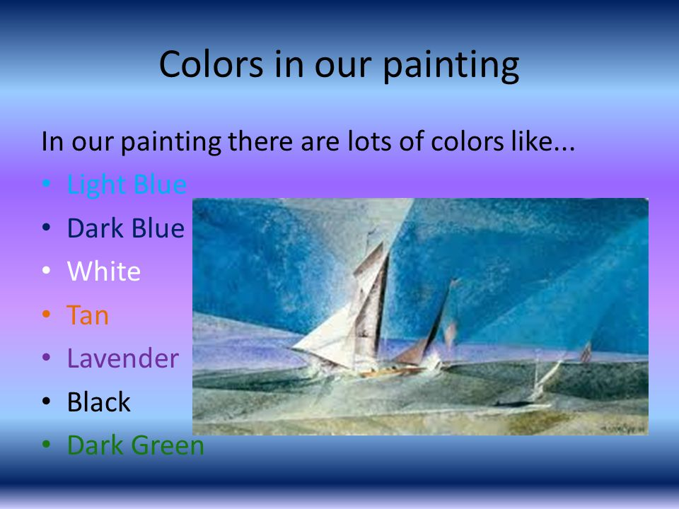 Colors in our painting In our painting there are lots of colors like...