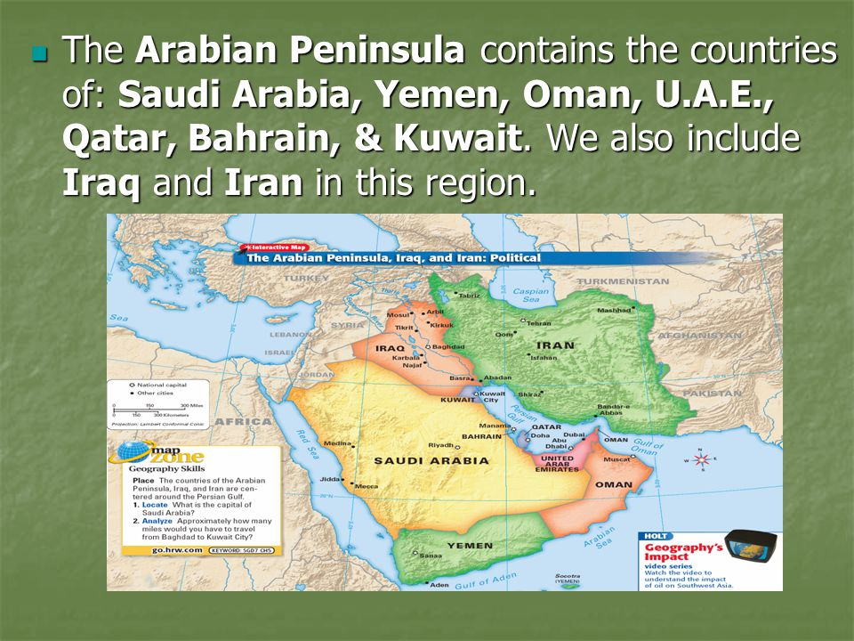 Physical Features The Arabian Peninsula has the largest sand desert in the world.