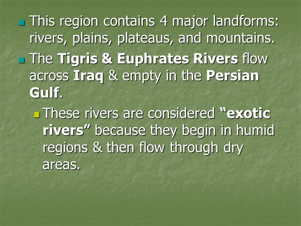 This region contains 4 major landforms: rivers, plains, plateaus, and mountains. This region contains 4 major landforms: rivers, plains, plateaus, and