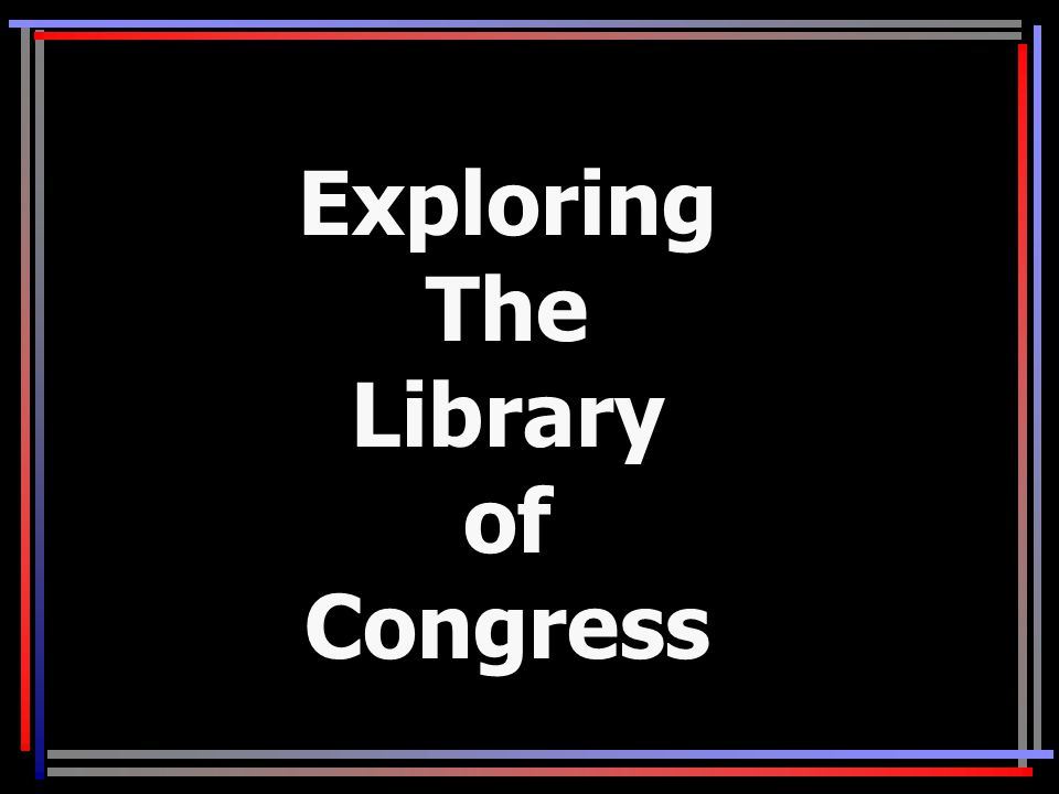 Exploring The Library of Congress